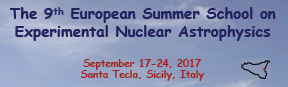 The 9<sup>th</sup> European Summer School on Experimental Nuclear Astrophysics