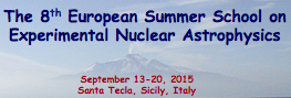 The 8<sup>th</sup> European Summer School on Experimental Nuclear Astrophysics